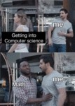 Getting Into Computer Science - Me - Math