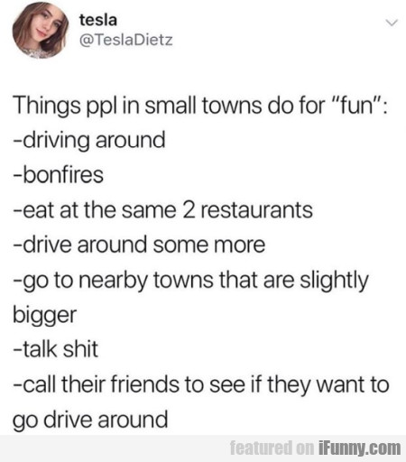 Things Ppl In Small Towns Do For Fun