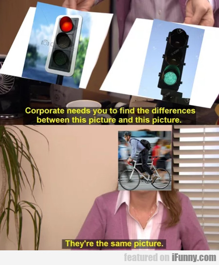 Corporate needs you to find the differences...