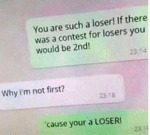 You Are Such A Loser If There Was A Contest...