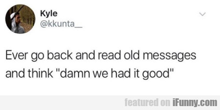 Ever Go Back And Real Old Messages...