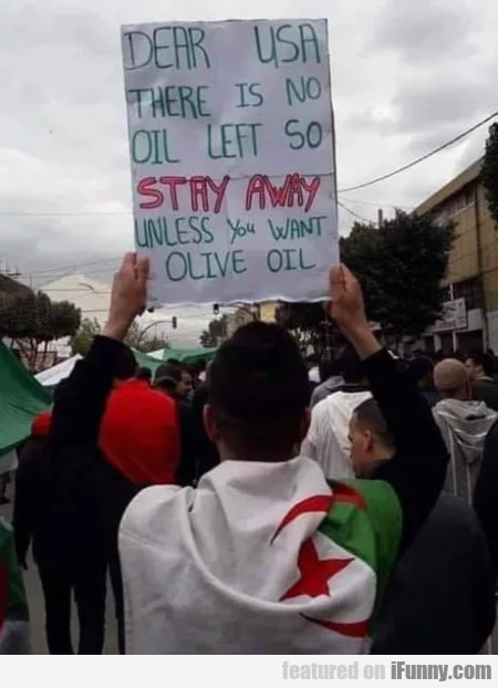 Dear Usa There Is No Oil Left So Stay Away...