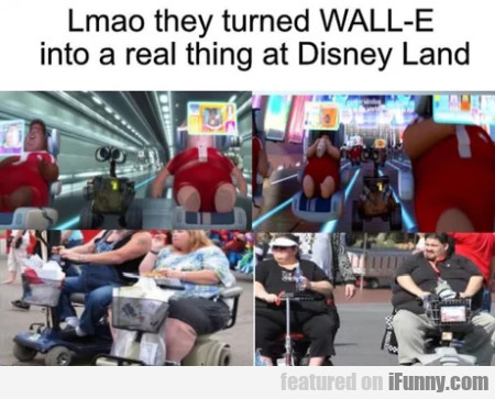 Lmao they turned wall-e into a real thing at...