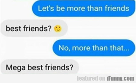 Let's Be More Than Friends