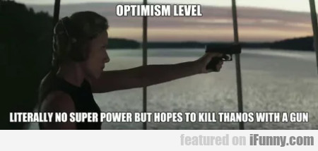 Optimism level - Literally no super power but...