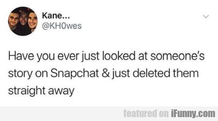 Have you ever just looked at someone's story on...