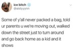 Some Of Y'all Never Packed A Bag, Told Ur Parents