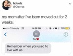 My Mom After I've Been Moved Out For 2 Weeks...