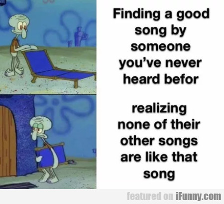 Finding A Good Song By Someone You've Never...