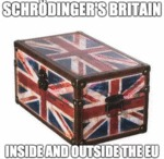 Schrodinger's Britain Inside And Outside The Eu...
