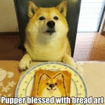 Pupper Blessed With Bread Art