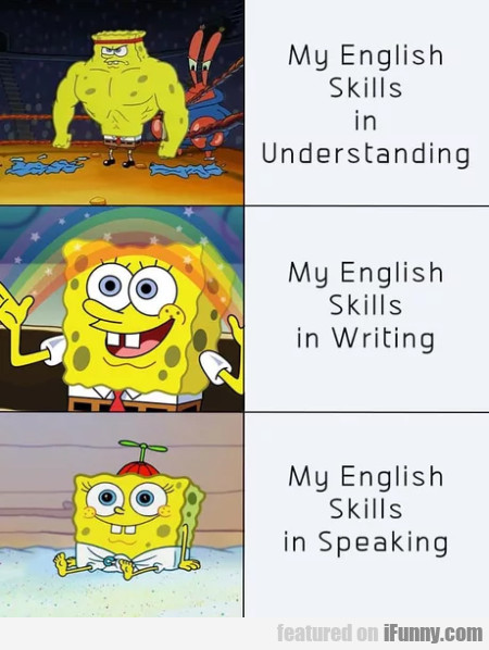 My English skills in understanding