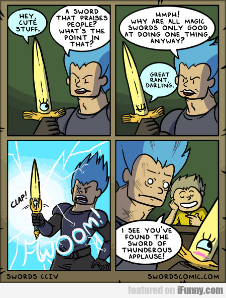 hey, cute stuff. a sword that praises people?