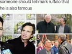 Someone Should Tell Mark Ruffalo That He Is...