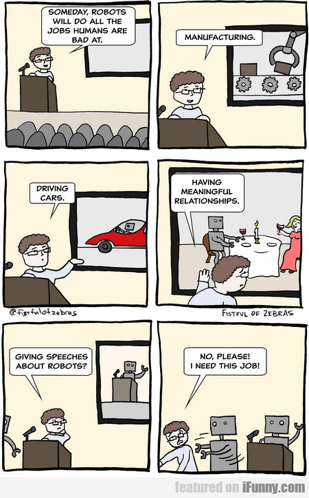 someday, robots will do all the jobs humans...