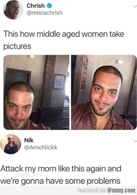This is how middle aged women take pictures