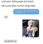 Last Year - Dating Apps Are Stupid