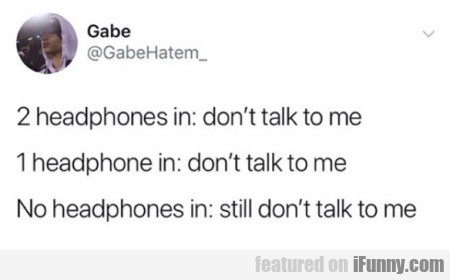 headphones in don't talk to me