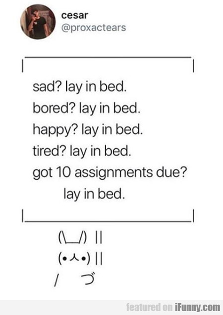 Sad Lay In Bed Bored Lay In Bed...