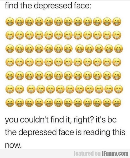 find the depressed face