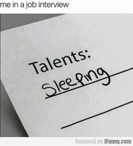 Me in a job interview - Talents - Sleep