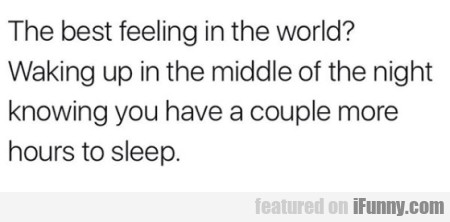 The best feeling in the world