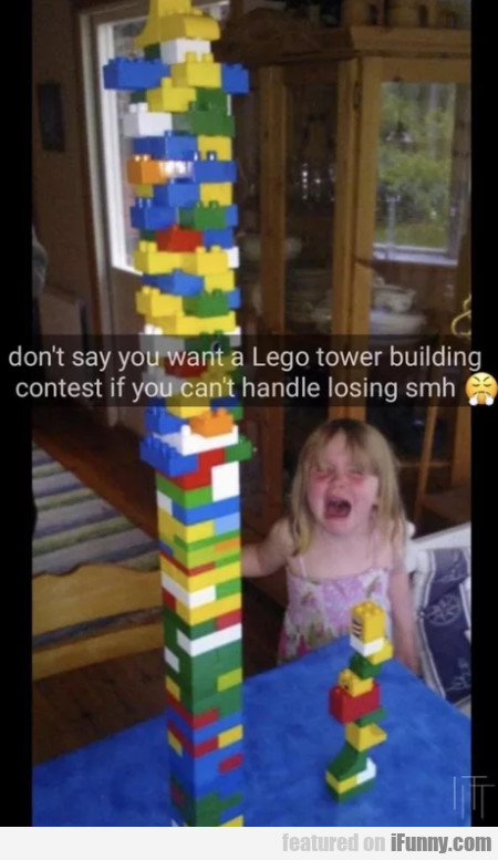Don't Say You Want A Lego Tower Building Contest..