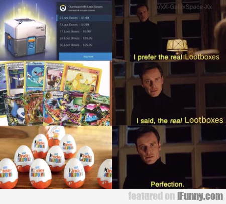 I prefer the real lootboxes