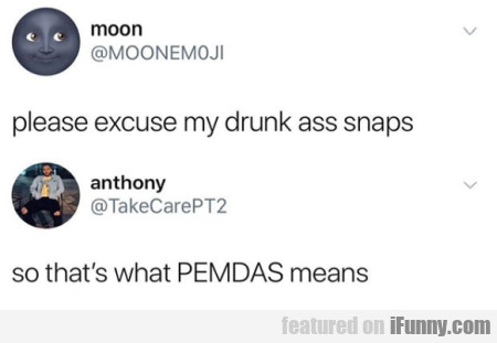 please excuse my drunk ass snaps