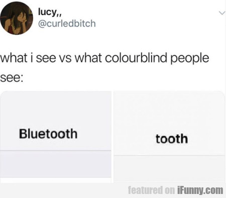 what i see vs what colourblind people see