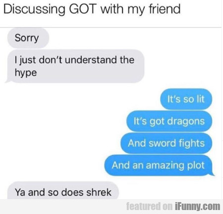 Discussing Got With My Friend Sorry..