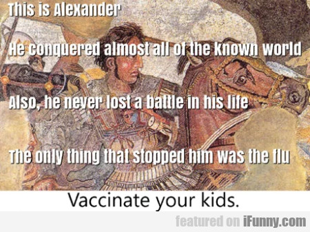 This is Alexander - He conquered almost