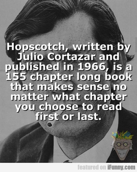 Hopscotch, Written By Julio Cortazar And Published