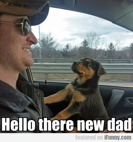 Hello There New Dad