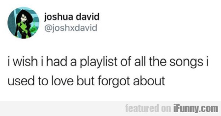 I Wish I Had A Playlist Of All The Songs I Used...
