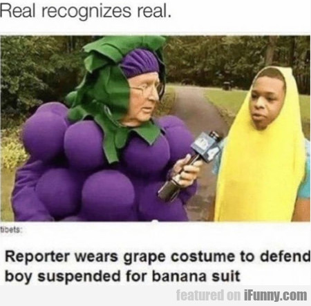 Real recognizes real - Reporter wears grape