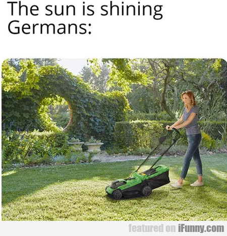 The sun is shining - Germans