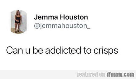 Can U Be Addicted To Crisps