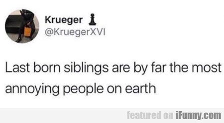 Last Born Siblings Are By Far The Most Annoying
