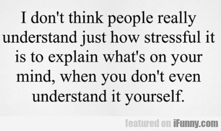 I Don't Think People Really Understand