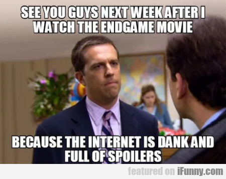 See You Guys Next Week After I Watch The...