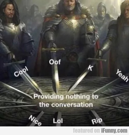 Providing nothing to the conversation - Cool - Oof