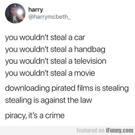 You Wouldn't Steal A Car You Wouldn't Steal A Hand