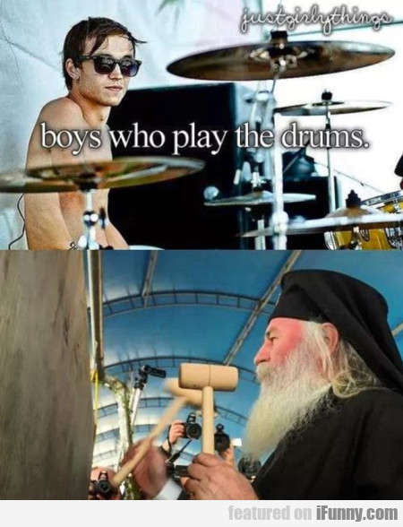Boys Who Play The Drums