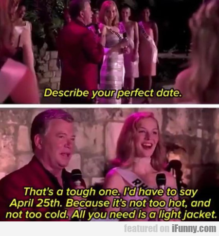 Describe Your Perfect Date - That's A Tough One...