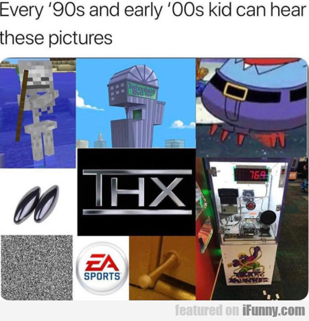 Every 90s And Early 00s Kid Can Hear These