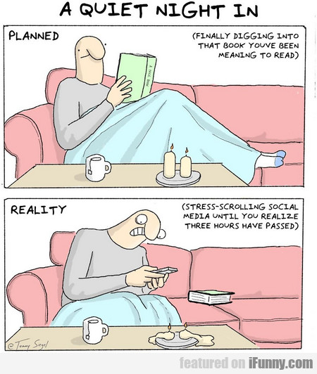 A Quiet Night In - Planned Vs. Reality