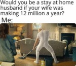 Would You Be A Stay At Home Husband If Your...
