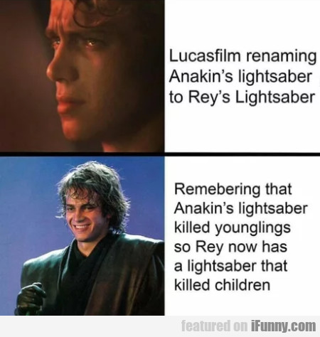 Lucasfilm renaming Anakin's lightsabe to Ray's...