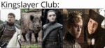 Kingslayer Club